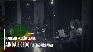Marcelo Falcão Canta Legião 34 Ainda é Cedo 34 Ao Vivo