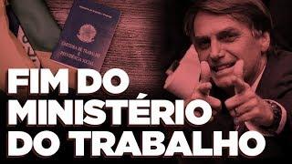 Bolsonaro quer o fim do Ministério do Trabalho | por Rubinho