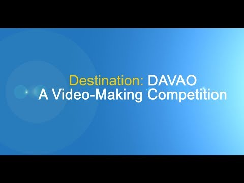 DESTINATION: DAVAO A Video-Making Competition