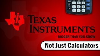 Texas Instruments - Bigger Than You Know