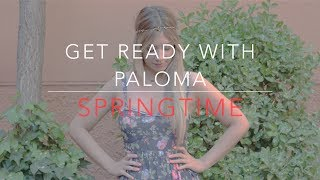 Get Ready With Paloma SPRINGTIME!
