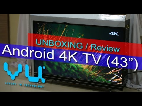 Vu Android 4K UHD Smart TV review - 43 inch Android 7.0 price in India Rs. 36,999