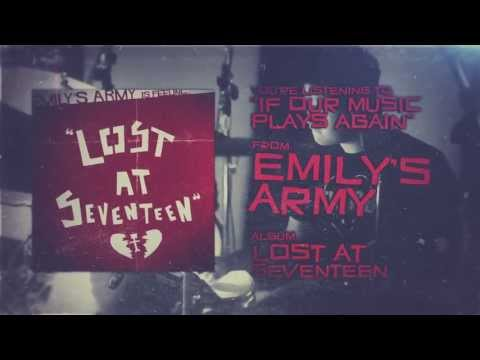 Emilys Army - If Our Music Plays Again