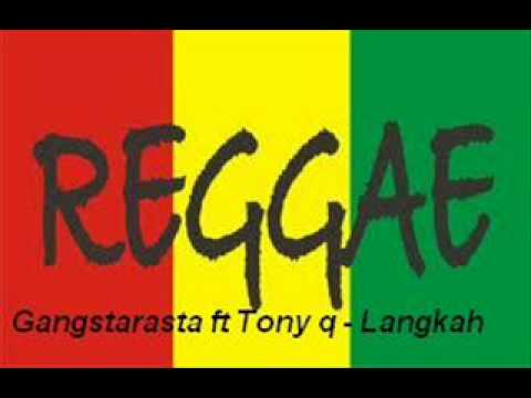 Gangstarasta ft Tony q - Langkah