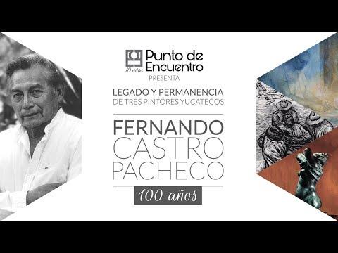 Video Legado y permanencia de tres pintores yucatecos: Fernando Castro Pacheco | Crónica Macay