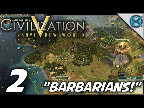 """Civilization V BNW -Ep. 2- """"Barbarians!"""" -Civilization V Gameplay Let's Play- (S-7)"""