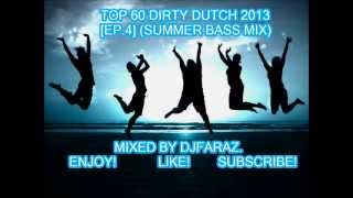 ★TOP 60★BEST DIRTY DUTCH 2013★[EP.4]★(SUMMER BASS MIX)