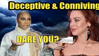 Lindsay Lohan Blaims Tamar Braxton  Deceptive and Connivi After Celebrity Big Brother