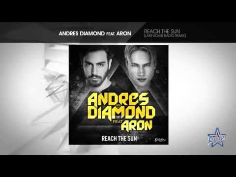 Andres Diamond feat. Aron - Reach The Sun [Lake Koast Radio Remix]