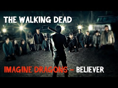 THE WALKING DEAD: IMAGINE DRAGONS - BELIEVER