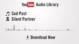 Sad Past - Silent Partner (YouTube Royalty-free Music Download)