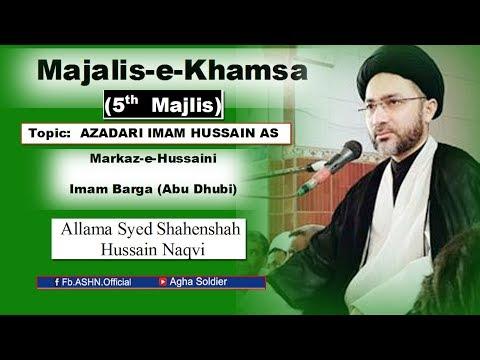 Majalis-e-Khamsa: Topic: AZADARI IMAM HUSSAIN (a.s) by Allama Shahenshah Hussain Naqvi (5th Majlis)