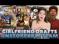 THE GIRLFRIEND DRAFT! UNSTOPPABLE TEAM! Madden 18 Draft Champions