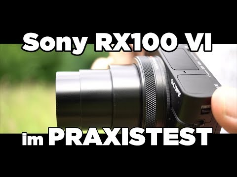 Sony DSC RX100VI - Praxistest | Review | deutsch