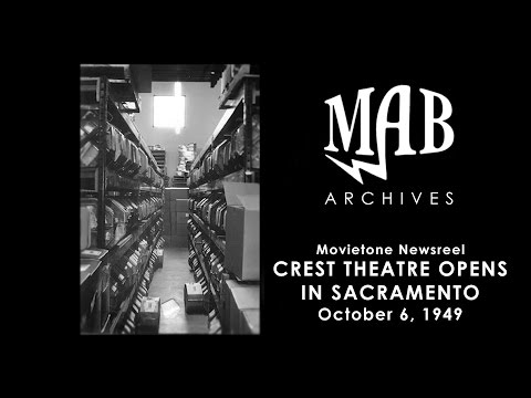 Crest Theatre opens in Sacramento - October 6, 1949 - MAB Archives