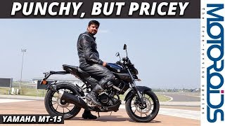 Yamaha MT-15 India Review | High on Performance and Price | Motoroids