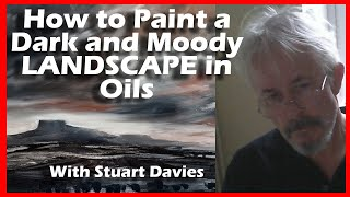 How to Paint a Dark and Moody Landscape in Oils