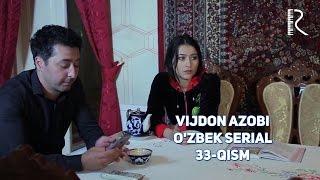 Vijdon azobi (o'zbek serial) | Виждон азоби (узбек сериал) 33-qism