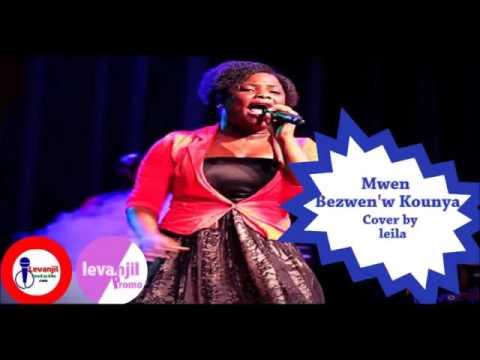 Download Lagu Mwen bezwen'w kounya Cover by Leila MP3 Free