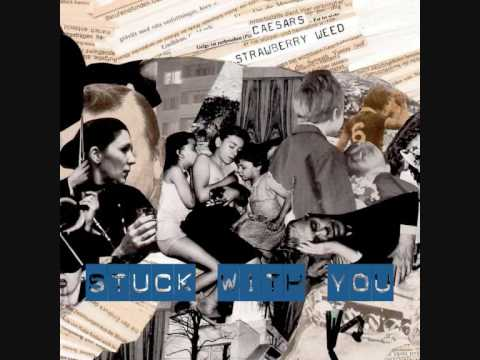 Caesars - Stuck With You
