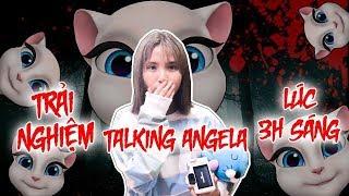 Bị Ám Khi Chơi Talking Angela Vào Lúc 3H Sáng?