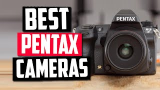 Best Pentax Cameras in 2020 [Top 5 Picks For Any Budget]