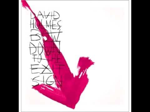 David Holmes feat. Bobby Gillespie - Slip Your Skin