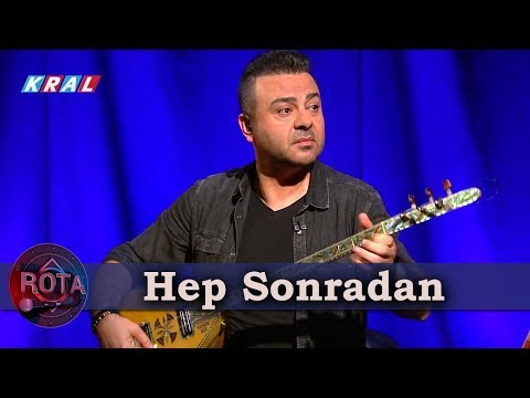 Ahmet Koç & Serkan Çağrı - Hep Sonradan | ROTA