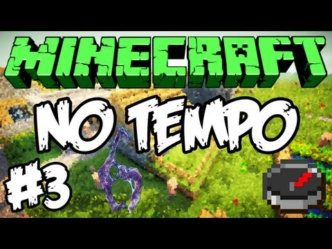 Minecraft: No Tempo (Beta) #3 - I Kill You! =P