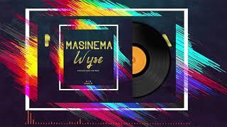 Wyse - Masinema ( Official Audio )
