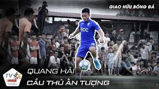 Quang Hải và màn trình diễn đẳng cấp trên sân phủi
