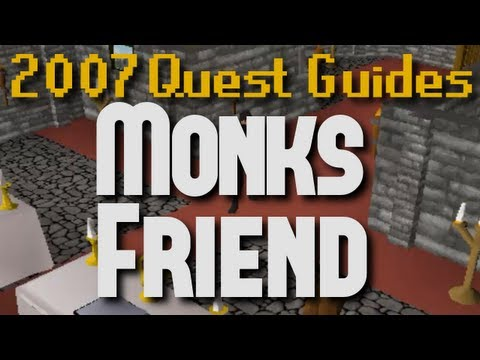 Runescape 2007 Quest Guides: Monk's Friend