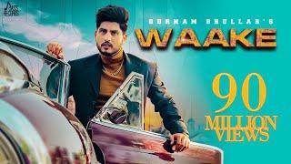 Waake | (Full HD) | Gurnam Bhullar | Mixsingh | New Punjabi Songs 2019 | Latest Punjabi Songs 2019