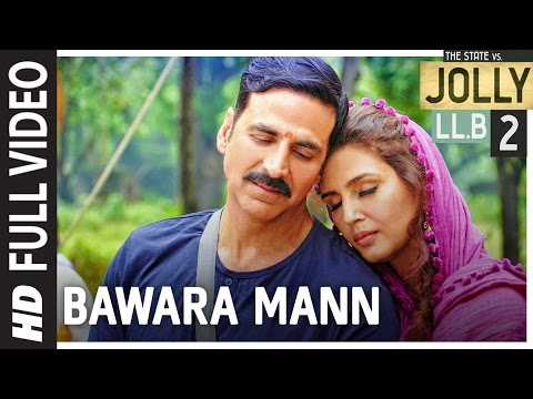 Bawara Mann Full Video | Jolly LL.B 2 | Akshay Kumar, Huma Qureshi | Jubin Nautiyal & Neeti Mohan |