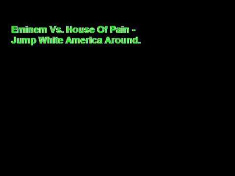 Eminem Vs. House Of Pain - Jump White America Around