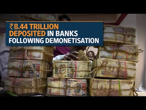 Rs8.44 trillion deposited in banks till November 27 as demonetisation reaches halfway mark