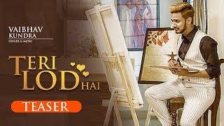 Teri Lod Hai (Teaser) Vaibhav Kundra | Releasing 23 November 2017