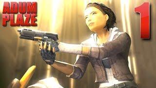 Adum Plaze: Half-Life 2: Episode 1 & 2 (Part 1)