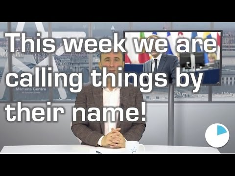 This week we are calling things by their name! Watch the European political week in 60secs.