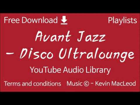Avant Jazz - Disco Ultralounge | YouTube Audio Library