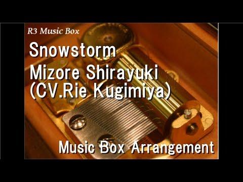 Snowstorm/Mizore Shirayuki (CV.Rie Kugimiya) [Music Box] (Anime
