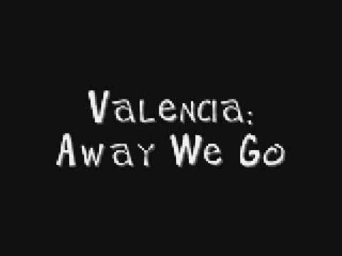 Valencia - Away We Go {W/ Lyrics} Video