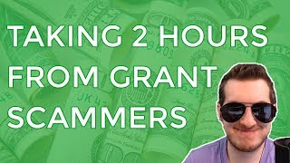 """Taking 2 Hours From """"Federal Grant"""" Scammers"""