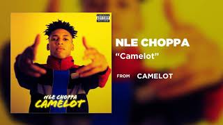 "NLE Choppa - ""Camelot"" (Official Audio)"
