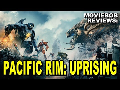 MovieBob Reviews – PACIFIC RIM: UPRISING