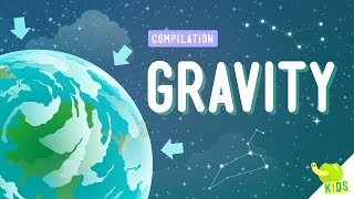 Gravity Compilation: Crash Course Kids