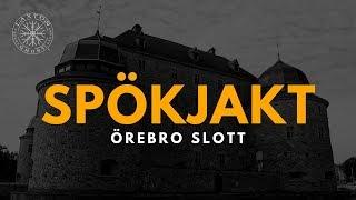 Ghost Hunt - Örebro Slott - LaxTon Ghost Hunters Sweden