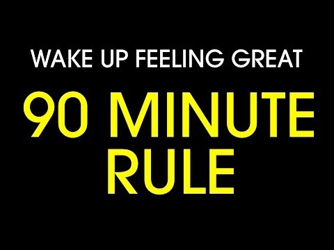 How to wake up feeling great: The 90 minute rule