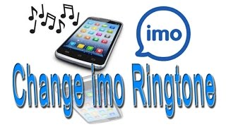 How to Change imo Ringtone