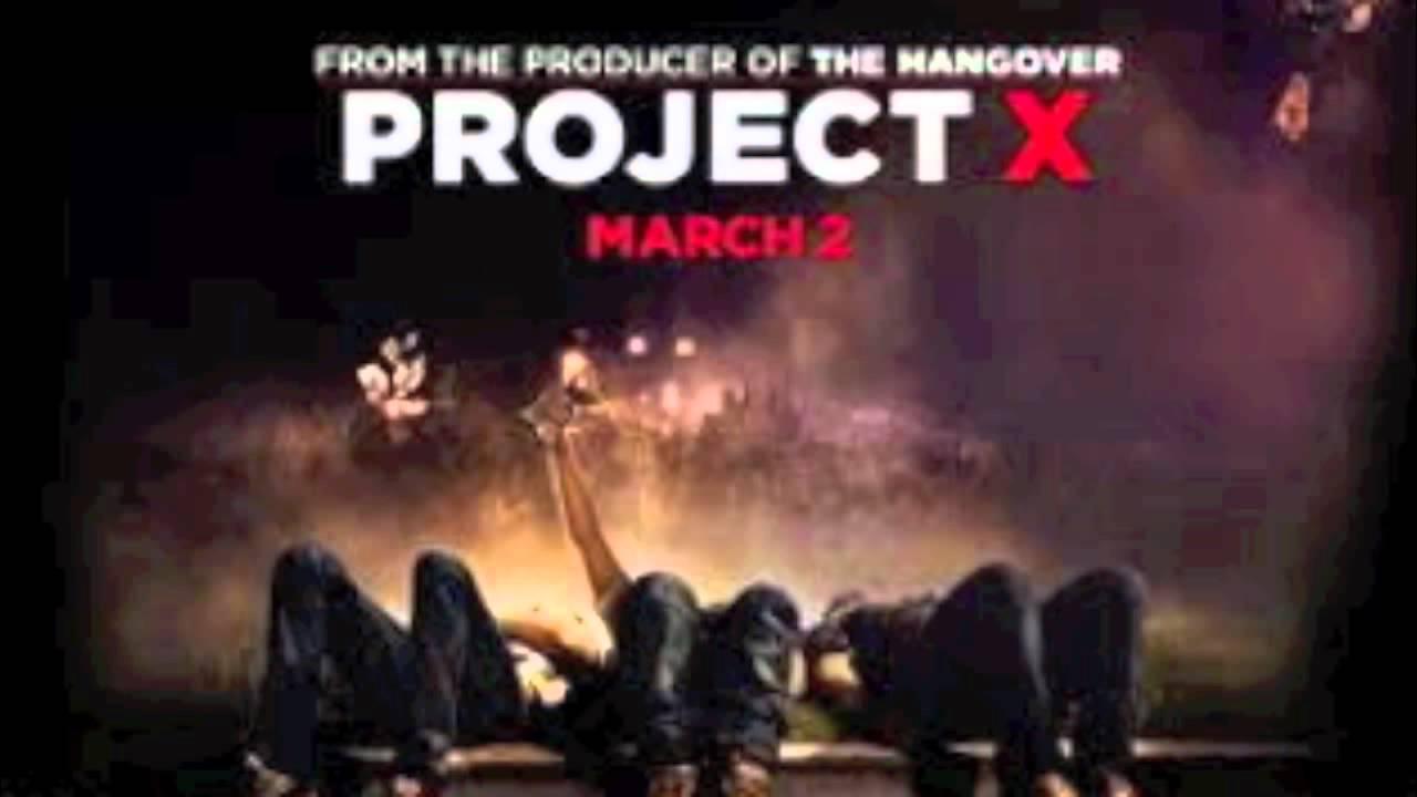 Project X Soundtrack List Project X Soundtrack